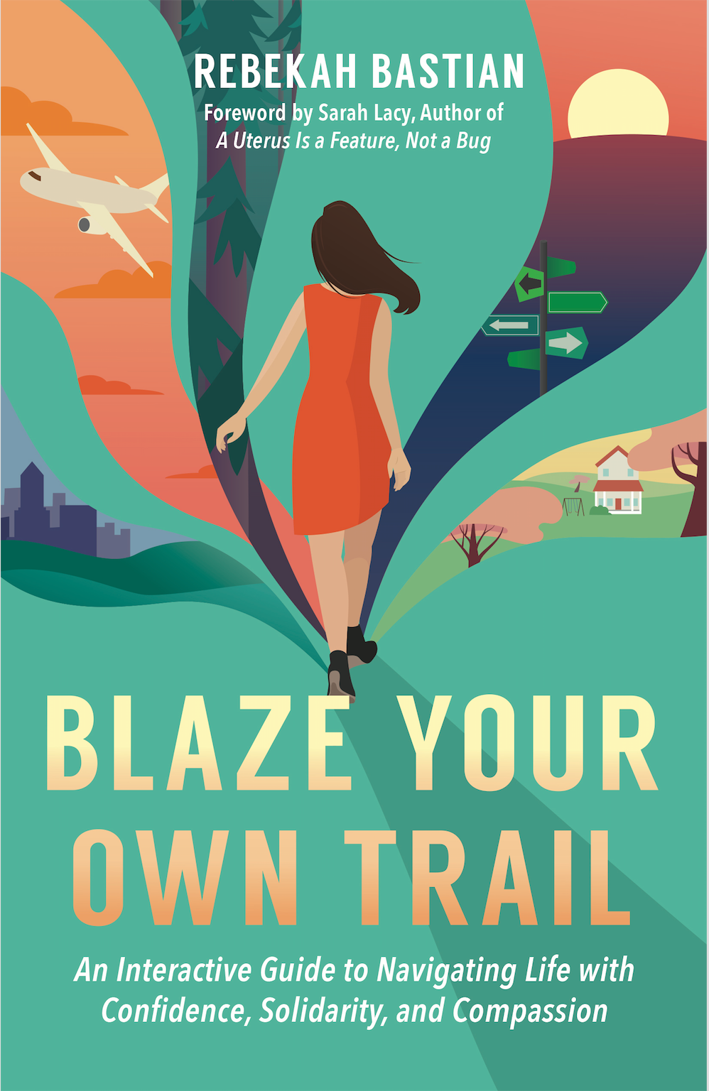 "Cover of Rebekah Bastian's book ""Blaze Your Own Trail"""