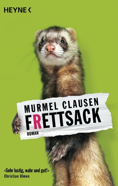 "Murmel Clausen's novel ""Frettsack"""