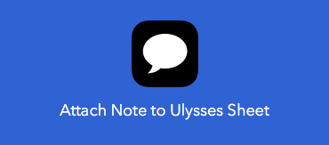 **[Attach Note to Ulysses Sheet]